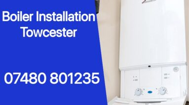 Boiler Installation or Replacement Towcester Residential Landlord & Commercial Services Free Quote