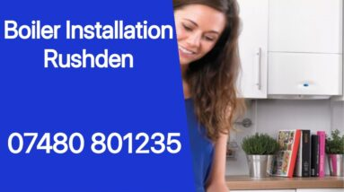 Rushden Boiler Replacement or Installation Residential Commercial & Landlord Services Free Quotation