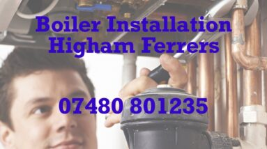 Boiler Installation Higham Ferrers Interest Free Payment Plans Free Quote Residential and Commercial
